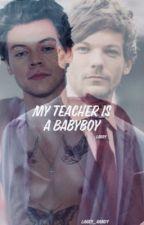 My Teacher Is A Baby Boy//Larry// by LARRY_RANDY