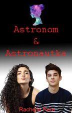 Astronom a Astronautka by RachelleRere