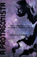 A Protagonista by souavictoriacardoso