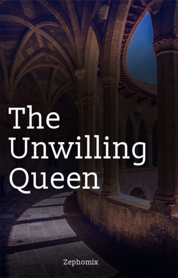 The Unwilling Queen