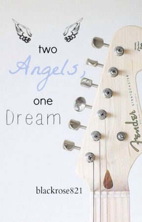 Two Angels, One Dream (Editing) by Blackrose821