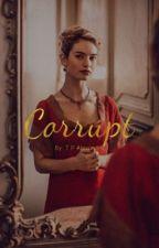 Corrupt || Draco Malfoy by tp_alexandra