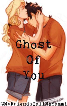 Ghost Of You - Percy Jackson One-shot by MyFriendsCallMeSammi