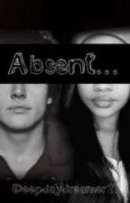 Absent(BWWM) by deepdaydreamer27