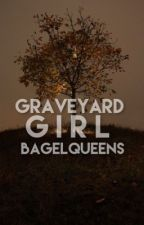 Graveyard Girl by bagelqueens