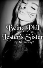Being Phil Lester's Sister by NicoleGray2