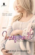 Livro UM - Inesperado Quando O Amor Vem Em Dobro by MGuimaraees