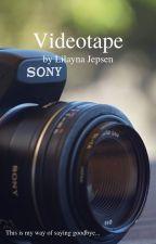 Videotape by kittyweb13