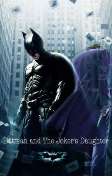 Batman and The Joker's Daughter (A Batman FF)