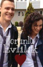 Zorunlu Evlilik(ZeyKer) by baharKB