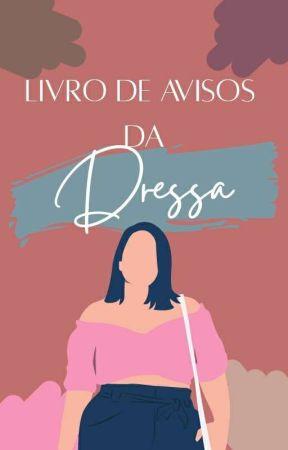 Livro De Aviso Da Dressa by Dressa_Amore1