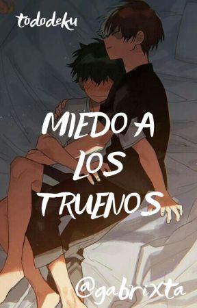 MIEDO A LOS TRUENOS [tododeku] ONE SHOT. by Gabrixta