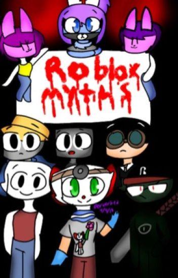 Roblox Myths X Reader Myth Art Perverted Wattpad - roblox creepypasta myths