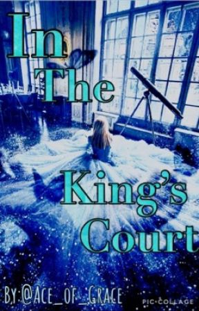 In The King's Court by Ace_of_Grace
