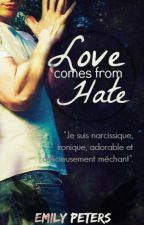 Love comes from Hate by emilypeterswrite
