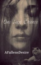One Last Chance by AFallensDesire
