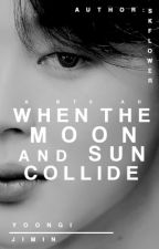 When the Moon and Sun Collide | YOONMIN | by SKflower