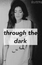 Through The Dark (ABW?!? sequel) by cutetpie
