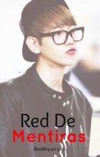 Red De Mentiras |Baekhyun| -Adaptada.- by Ssul_naam