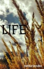 LIFE by natsuriayuko
