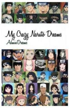 My Cray-Z Naruto Dreams {Admin Dreams} by MidoriAndo