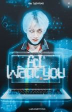 A.I Want You | K•TH  by LaikaTaehyung