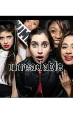 unreadable (fifth harmony fanfiction by cantstoploveing5H