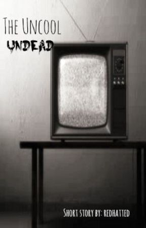 The Uncool Undead by redhatted