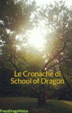 Le Cronache di School of Dragon by FreyaDragyMalya