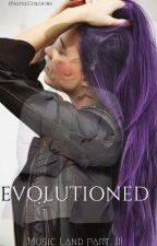 EVOLUTIONED (Music Land Part. III) by JiminConChocolate