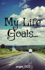 My Life Goals... by angie_002