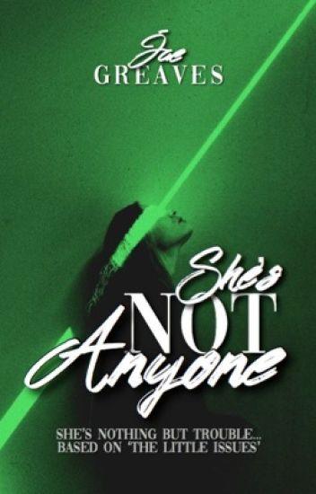 SHE'S NOT ANYONE
