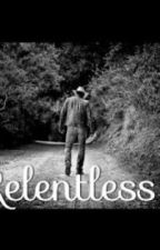 Relentless by countrylifeforever12