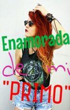 """Enamorada de mi """"primo"""" :') by alexa3002"""