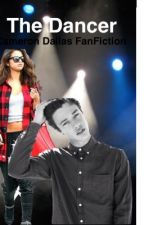The Dancer (Magcon FanFiction) (Cameron Dallas) by ShawnLover