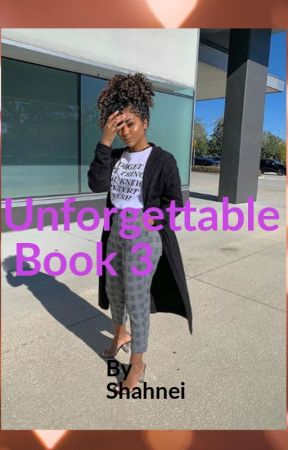 Unforgettable Book 3 {Completed} by Shahnei