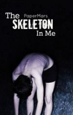 The Skeleton In Me by PaperMars