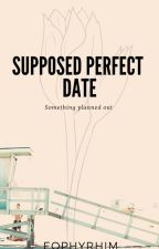 Supposed Perfect Date by Eophyrhim