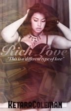 Rich Love {SHORT STORY} by KETARACOLEMAN