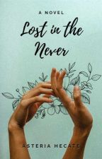 Lost In The Never  by hecateAsteria