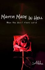 Match Made in Hell by Abha3006