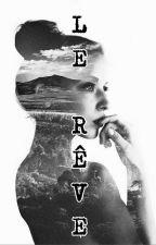 LE RÊVE [Français] ✔ by ReinOholic