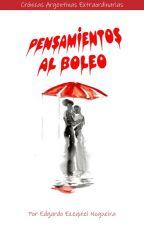 Pensamientos al Boleo by EdgardoENogueira