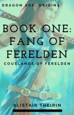 Book One: Fang Of Ferelden (Alistair Theirin) by Lone-wolf-fanfics