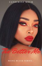 The Better Me by kathykoum