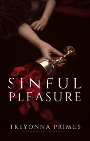 Sinful Pleasure (SLOW UPDATES) by BulletWoundss