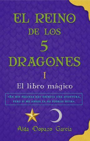 El Reino de los 5 Dragones I. El libro mágico by aidadopazogarcia