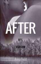 After by Anna Todd  BTS version  by SaraNajm
