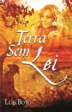"""""""TERRA SEM LEI"""" - Romance sertanejo by LuisBoto"""