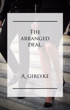 The arranged deal by A_girlyke